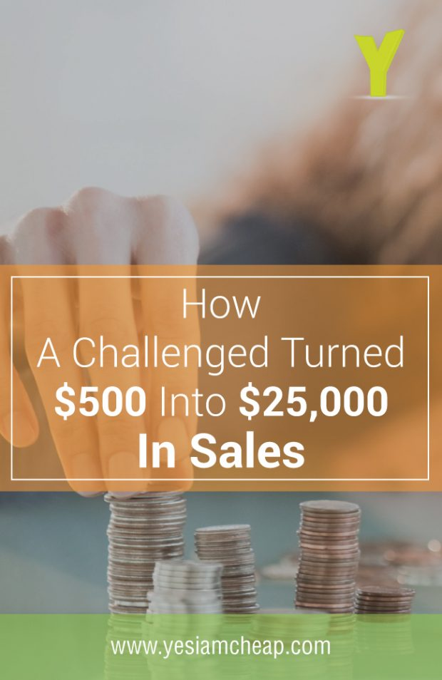 How-A-Challenged-Turned-$500-Into-$25,000-In-Sales